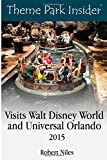 Theme Park Insider Visits Walt Disney World and Universal Orlando (2015)