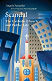 img - for Scandal: The Catholic Church in Public Life book / textbook / text book