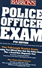 Police Officer Exam (Barron's How to Prepare for the Police Officer Examination)