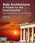 Data Architecture: A Primer for the D...