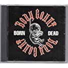 Born Dead / Body Count's in the House