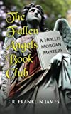 img - for The Fallen Angels Book Club (Hollis Morgan Mystery) book / textbook / text book