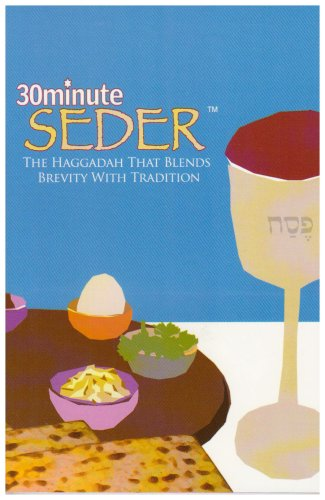 30 Minute Seder The Haggadah That Blends Brevity With Tradition097913157X