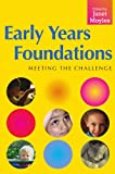 Early Years Foundations: Meeting the Cha...