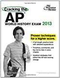 Cracking the AP World History Exam, 2013 Edition (College Test Preparation)