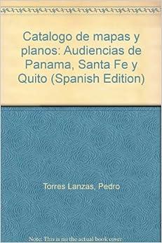 Catalogo de mapas y planos: Audiencias de Panama, Santa Fe y Quito