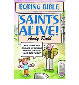 Saints Alive Boring Bible S Andy Robb 9781842981245