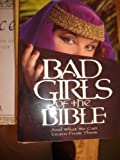 Bad Girls of the Bible (1578561256) by Higgs, Liz Curtis
