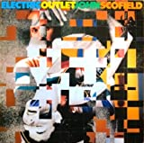 Electric Outlet by JOHN SCOFIELD (2013-08-03)