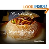 Czech Cooking (Czech Cooking Soups and Goulash Book 4)