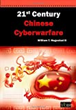 21st Century Chinese Cyberwarfare @ CyberWar: Si Vis Pacem, Para Bellum