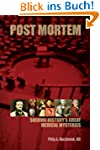 Post Mortem: Solving History's Great...