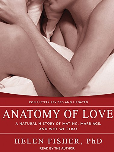 Anatomy of Love: A Natural History of Mating, Marriage, and Why We Stray (Fisher Anatomy Of Love compare prices)