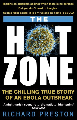Hot Zone. The Chilling True Story Of An Ebola