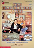 Claudia Kishi, Live from Wsto! (Baby-Sitters Club, No. 85) (059048236X) by Martin, Ann M.