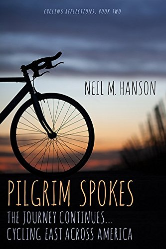 Pilgrim Spokes: Cycling East Across America (Cycling Reflections) (Cycling Spokes compare prices)