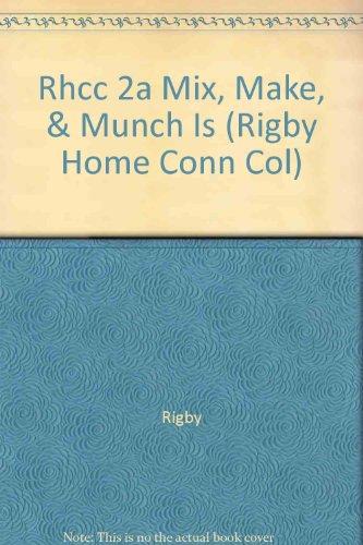 Rhcc 2a Mix, Make, & Munch Is (Rigby Home Conn Col)