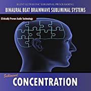 Concentration - Binaural Beat Brainwave Subliminal Systems [Explicit]