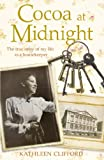 Cocoa at Midnight: The real life story of my time as a housekeeper (Lives of Servants)