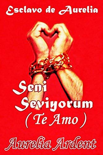 Portada del libro Seni Seviyorum (Te Amo) de Aurelia Ardent