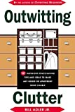 img - for By Bill Adler Jr. Outwitting Clutter: 101 Ingenious Space-Saving Tips and Ideas to Make Any House or Apartment More Li (1st First Edition) [Paperback] book / textbook / text book