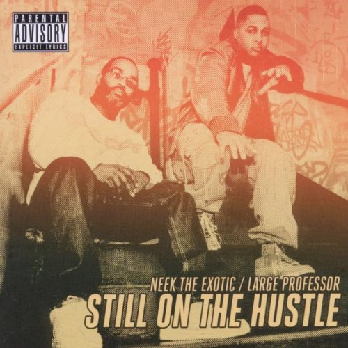 Neek The Exotic and Large Professor-Still On The Hustle-CD-FLAC-2011-FrB Download