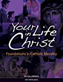 Your Life in Christ (Student Text)