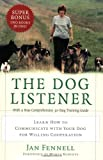 img - for The Dog Listener: Learn How to Communicate with Your Dog for Willing Cooperation book / textbook / text book