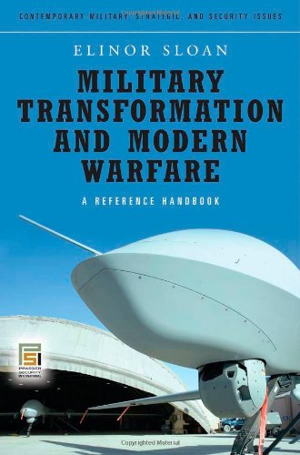Military Transformation and Modern Warfare: A Reference Handbook (Contemporary Military, Strategic, and Security Issues)