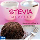 "Das Stevia-Backbuch: Nat�rlich s��en & schlank bleibenvon ""Gina Martin-Williams"""