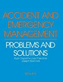 img - for Accident and Emergency Management: Problems and Solutions [Paperback] [1991] Ryan Dupont, Joseph Reynolds, Louis Theodore book / textbook / text book