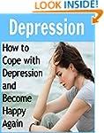 Depression: How to Cope with Depressi...