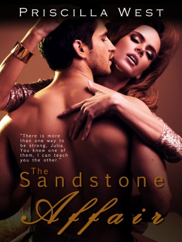The Sandstone Affair (An Erotic Romance Novel) by Priscilla West