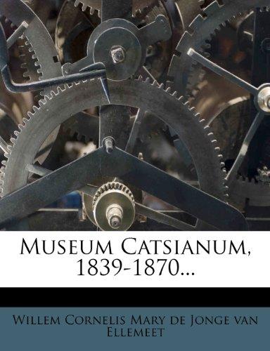 Museum Catsianum, 1839-1870...