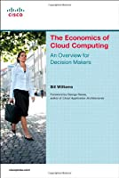 The Economics of Cloud Computing: An Overview For Decision Makers ebook download