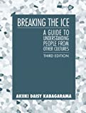 img - for Breaking the Ice: A Guide to Understanding People from Other Cultures (3rd Edition) book / textbook / text book