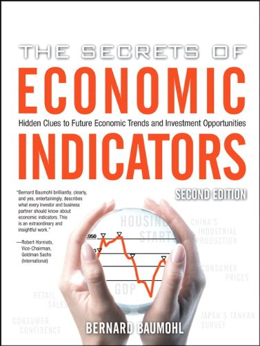 The Secrets of Economic Indicators: Hidden Clues to Future Economic Trends and Investment Opportunities (2nd Edition)