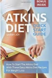 Atkins Diet Quickstart Guide: How To Start The Atkins Diet With These Easy Atkins Diet Recipes For Weight Loss