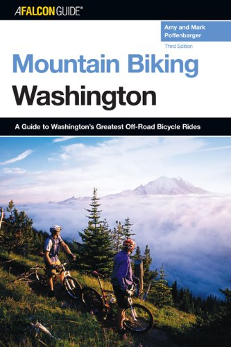 Mountain Biking Washington, 3rd: A Guide to Washington's Greatest Off-Road Bicycle Rides (State Mountain Biking Series)