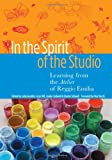 In the Spirit of the Studio: Learning from the Atelier of Reggio Emilia (Early Childhood Education Series) (080774591X) by Lella Gandini