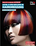 The City & Guilds Textbook: Level 3 VRQ Diploma in Hairdressing: includes Barbering (Vocational)