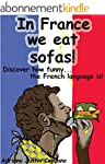 In France we eat sofas! (English Edit...