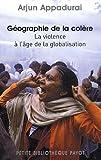 echange, troc Arjun Appadurai - Géographie de la colère : La violence à l'âge de la globalisation