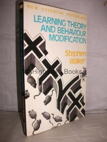 Learning Theory and Behaviour Modification (New Essential Psychology)