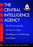 The Central Intelligence Agency [2 volumes]: An Encyclopedia of Covert Ops, Intelligence Gathering, and Spies