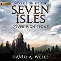 Sovereign Stone: Sovereign of the Seven Isles, Book 2 (       UNABRIDGED) by David A. Wells Narrated by Derek Perkins