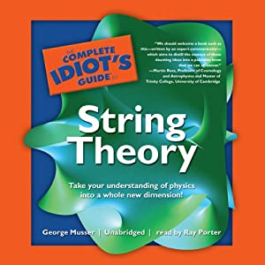 The Complete Idiot's Guide to String Theory Audiobook