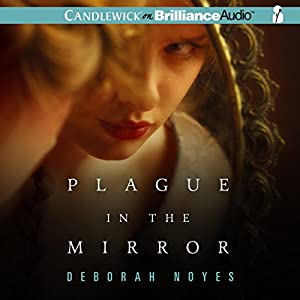 Plague in the Mirror | [Deborah Noyes]