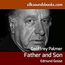 Father and Son (       UNABRIDGED) by Edmund Gosse Narrated by Geoffrey Palmer