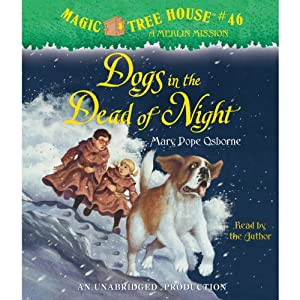 Magic Tree House, Book 46: Dogs in the Dead of Night | [Mary Pope Osborne]